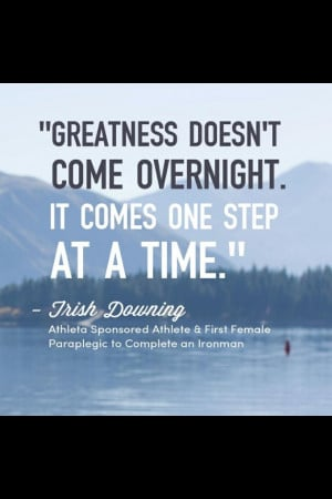 Greatness: one step at a time. #motivational #quote