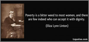 Poverty is a bitter weed to most women, and there are few indeed who ...