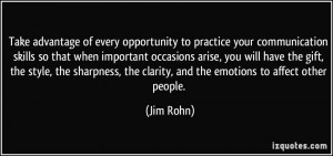 ... , the clarity, and the emotions to affect other people. - Jim Rohn