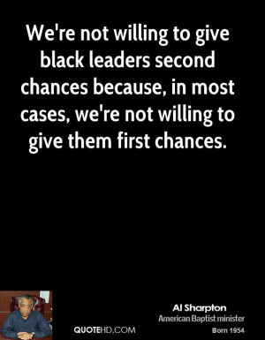 al-sharpton-al-sharpton-were-not-willing-to-give-black-leaders-second ...