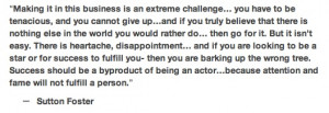 Sutton Foster quote. Perfection right here