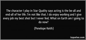 More Penelope Keith Quotes