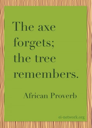 African Proverb Life, African Trees, Quotes, Axe Forget, Proverbs ...