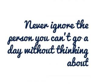 Never ignore..