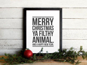 Home Alone Movie Quote Poster - Merry Christmas Ya Filthy Animal ...