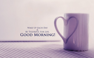 ... Good Morning Good morning greetings and wishes wake up quotes free
