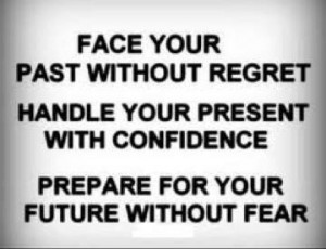 Face your past without regret confidence quote