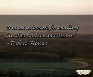 ... and senior citizens robert houser 158 people 91 % like this quote