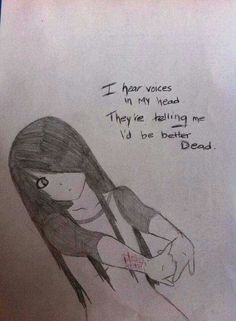 ... voices in my head they re telling me i d be better dead more voices