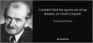 Ferdinand Porsche Quotes