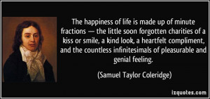 of life is made up of minute fractions — the little soon forgotten ...