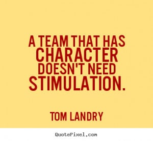 Make personalized picture quotes about motivational - A team that has ...