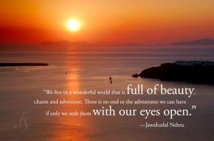"... ."" – Jawaharial Nehru. Photo: Santorini sunset. © Travel+Style"