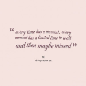 Quotes About Moments In Time