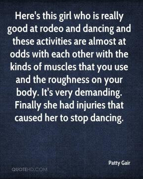Patty Gair - Here's this girl who is really good at rodeo and dancing ...