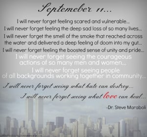 September 11… I will never forget feeling scared and vulnerable… I ...