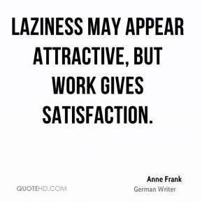 Periods of wholesome laziness, after days of energetic effort, will ...