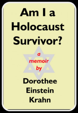 Holocaust Survivors Quotes Am i a holocaust survivor? by
