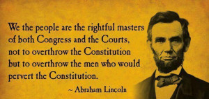 Our 16th President, Abraham Lincoln quote.