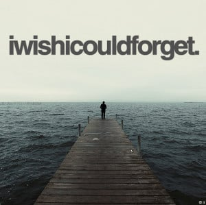 ... forget, iwishicouldorget, ocean, picture quote, pure, quote, quotes