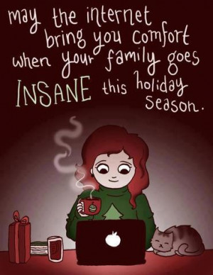 ... When your family goes Insane this Holiday Season. - Comfort Quotes