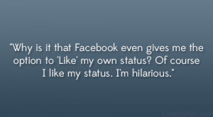 Of Course I Like My Own Status