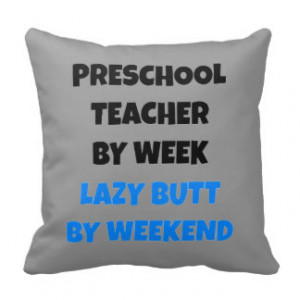Preschool Teacher Funny Quotes Lazy Butt Preschool Teacher