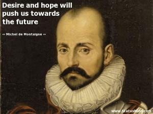 ... us towards the future - Michel de Montaigne Quotes - StatusMind.com