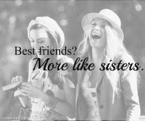 Best friends? More like sisters
