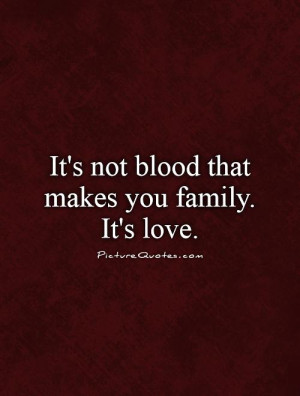 family quotes and sayings quotes about family not being blood