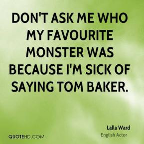 Lalla Ward - Don't ask me who my favourite monster was because I'm ...