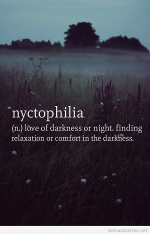 Love or darkness or night – nyctophilia quote