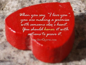 Cute love quotes when you say i love you you are making a promise with ...