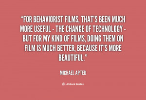 For behaviorist films, that's been much more useful - the change of ...