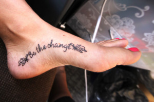 be the change tattoo 300x200 Quotes about life for a tattoo
