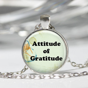 Attitude of Gratitude Quote Necklace or Inspirational Quote Key Ring ...