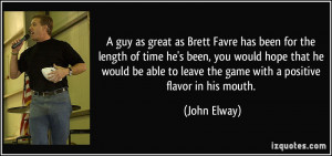 guy as great as Brett Favre has been for the length of time he's ...