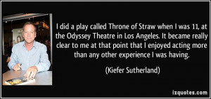 did a play called Throne of Straw when I was 11, at the Odyssey ...