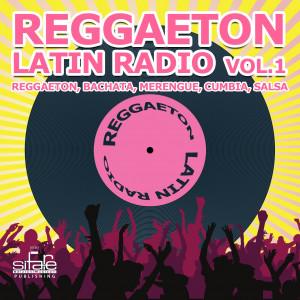 Reggaeton Latin Radio Vol. 1 – Salsa, Merengue, Cumbia, Bachata