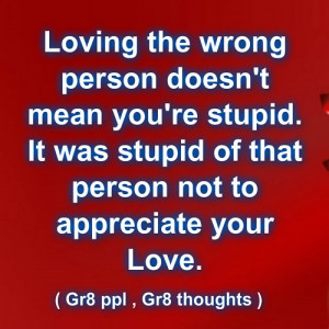loving the wrong person .....