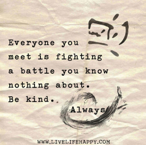 everyone is fighting a battle - blog 9.16.13