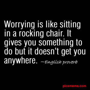 Letting Go of Worry: Worry Quotes, Sayings and Proverbs To Help You ...