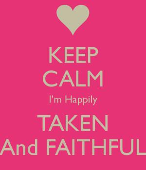 Im Taken Keep calm i'm happily taken