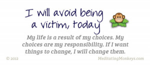 Some quotes about victimhood and complaining: