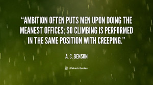 quote-A.-C.-Benson-ambition-often-puts-men-upon-doing-the-65591.png