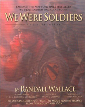 We Were Soldiers Quotes | We Were Soldiers: The Screenplay by Randall ...