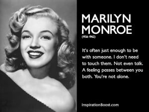 Marilyn Monroe You are Not Alone