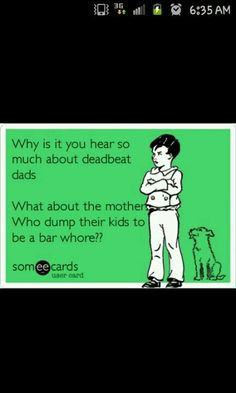 the dead beat mom who decides to step up to the plate might just be a ...