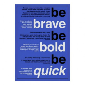 Be Brave. Be Bold. Be Quick. Motivational Quotes Posters Yes I can say ...