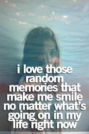love those random memories which make me smile